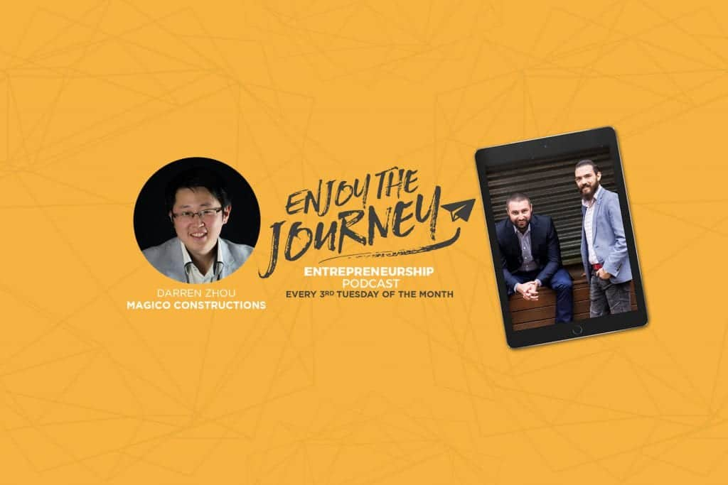#EnjoyTheJourney Podcast Ep 29 – An Insight with Darren Zhou about building project to the very best quality