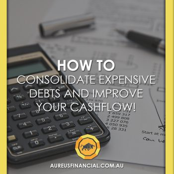 Consolidate Expensive Debts and Improve Your Cashflow