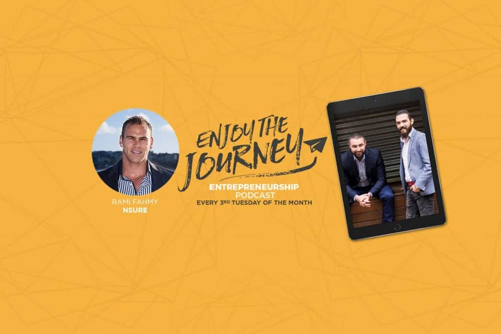 #EnjoyTheJourney Podcast Ep 31 – An Insight with Rami Fahmy about helping other small family businesses understand how they could manage their business